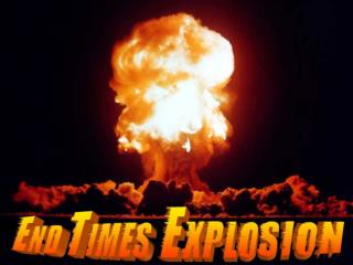 End Times Explosion