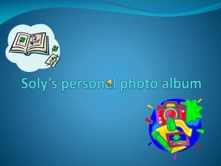 Soly's personal  photo album