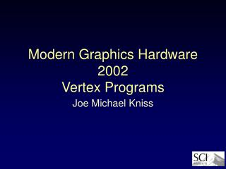 Modern Graphics Hardware 2002 Vertex Programs