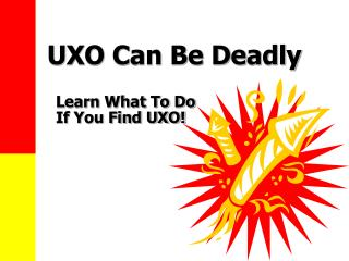UXO Can Be Deadly