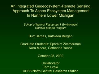 An Integrated Geoecosystem-Remote Sensing  Approach To Aspen Ecosystem Management In Northern Lower Michigan School of