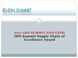 2011 IDN SUMMIT AND EXPO IDN Summit Supply Chain of Excellence Award