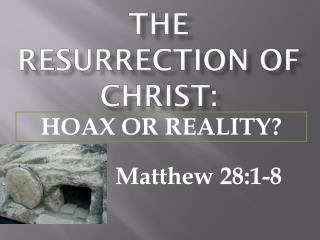 THE RESURRECTION OF CHRIST :