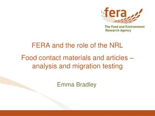 FERA and the role of the NRL  Food contact materials and articles – analysis and migration testing