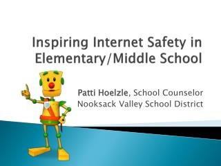 Inspiring Internet Safety in Elementary/Middle School