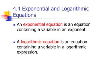 4.4 Exponential and Logarithmic Equations