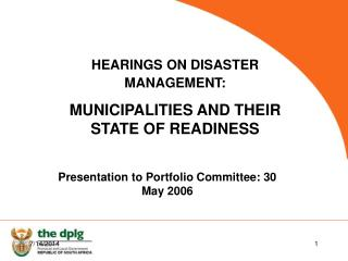 HEARINGS ON DISASTER MANAGEMENT: MUNICIPALITIES AND THEIR STATE OF READINESS