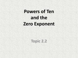 Powers of Ten  and the Zero Exponent