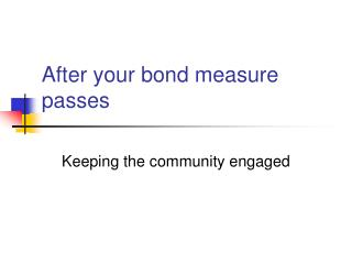 After your bond measure passes