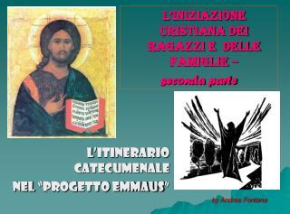 """L'itinerario catecumenale nel """"Progetto Emmaus"""""""