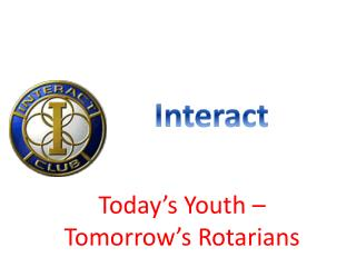 Today's Youth – Tomorrow's Rotarians