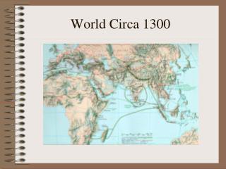 World Circa 1300