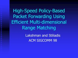 High-Speed Policy-Based Packet Forwarding Using Efficient Multi-dimensional Range Matching