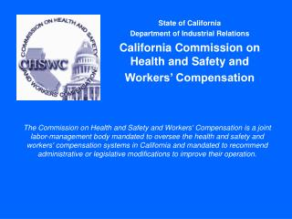 State of California Department of Industrial Relations California Commission on Health and Safety and  Workers' Compens