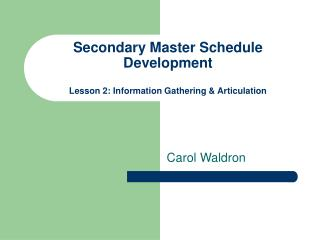 Secondary Master Schedule Development Lesson 2: Information Gathering & Articulation