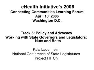 eHealth Initiative's 2006  Connecting Communities Learning Forum April 10, 2006 Washington D.C.