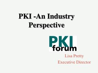 PKI -An Industry Perspective