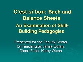 C'est si bon:  Bach and Balance Sheets An Examination of Skill-Building Pedagogies