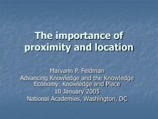 The importance of proximity and location