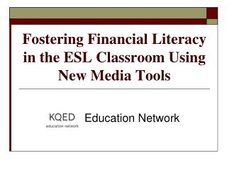 Fostering Financial Literacy in the ESL Classroom Using New Media Tools