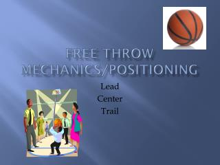 Free Throw Mechanics/Positioning