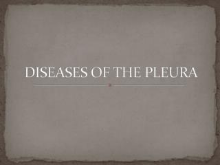 DISEASES OF THE PLEURA