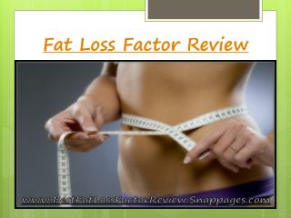 Fat Loss Factor Review - Virtuous review for lose your fat i