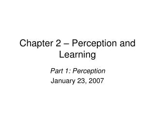 Chapter 2 � Perception and Learning