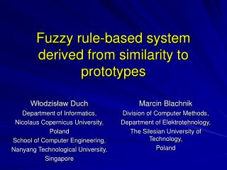 Fuzzy rule-based system derive d  from similarity to prototypes