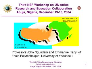 Third NSF Workshop on US-Africa Research and Education Collaboration Abuja, Nigeria, December 13-15, 2004
