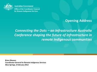 Opening Address Connecting the Dots � an Infrastructure Australia Conference shaping the future of infrastructure in re