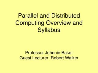 Parallel and Distributed Computing Overview and Syllabus