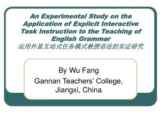 An Experimental Study on the Application of Explicit Interactive Task Instruction to the Teaching of English Grammar  运