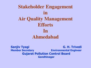 Stakeholder Engagement in  Air Quality Management   Efforts  In  Ahmedabad