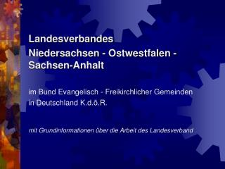 Landesverbandes  Niedersachsen - Ostwestfalen - Sachsen-Anhalt im Bund Evangelisch - Freikirchlicher Gemeinden in Deuts