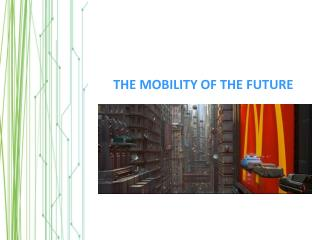 THE MOBILITY OF THE FUTURE