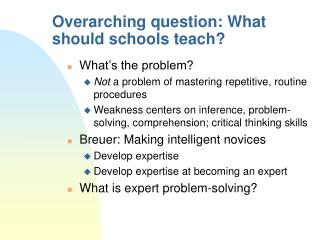 Overarching question: What should schools teach?