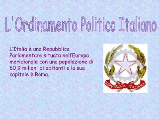 L'Ordinamento Politico Italiano