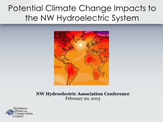 Potential Climate Change Impacts to  the NW Hydroelectric System