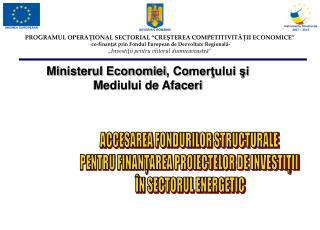 ACCESAREA FONDURILOR STRUCTURALE  PENTRU FINANŢAREA PROIECTELOR DE INVESTIŢII  ÎN SECTORUL ENERGETIC