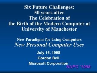 July 16, 1998 Gordon Bell Microsoft Corporation