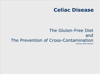 The Gluten-Free Diet and The Prevention of Cross-Contamination Culinary Arts Version