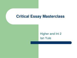 Critical Essay Masterclass