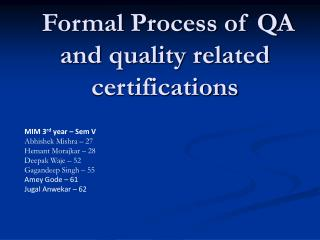 Formal Process of  QA  and quality related certifications
