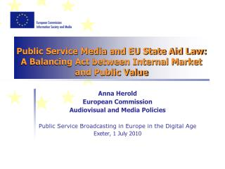 Public Service Media and EU State Aid Law:  A Balancing Act between Internal Market and Public Value