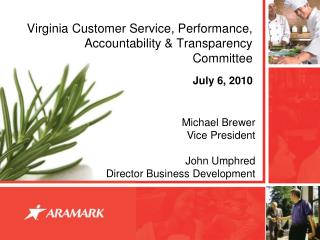 Virginia  Customer Service, Performance, Accountability & Transparency Committee July 6, 2010
