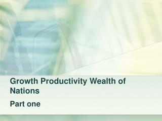 Growth Productivity Wealth of Nations
