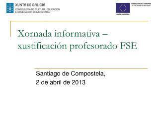 Xornada informativa – xustificación profesorado FSE
