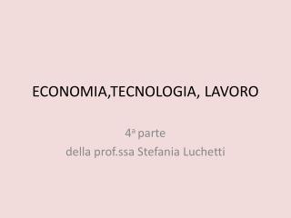 ECONOMIA,TECNOLOGIA, LAVORO