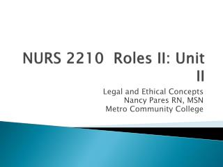 NURS 2210  Roles II: Unit II